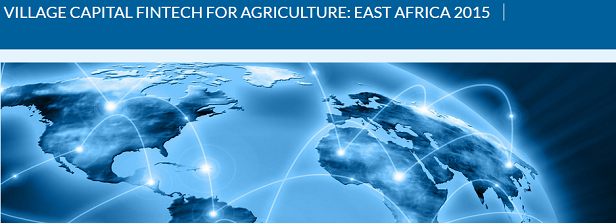 Launch accelerator program Village Capital FinTech for Agriculture: East Africa 2015.