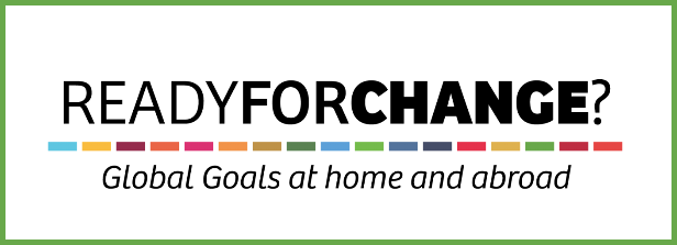 Ready for Change? Global Goals at home and abroad