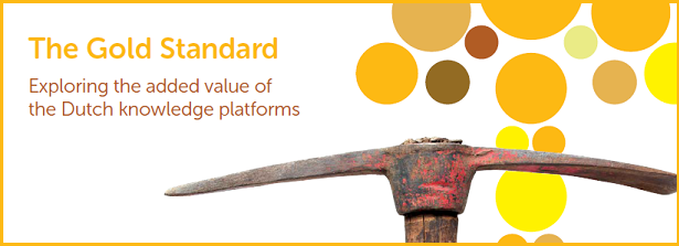 """The Gold Standard: Exploring the added value of the Dutch knowledge platforms"""
