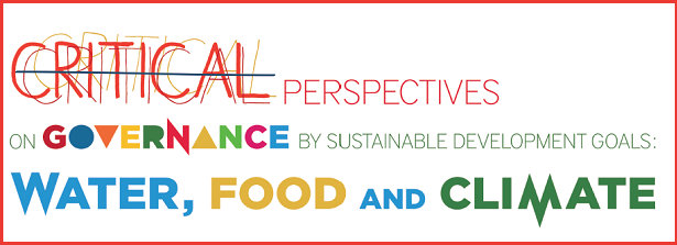 Critical Perspectives on Governance by Sustainable Development Goals: Water, Food and Climate
