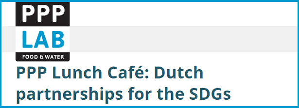 "PPPLab Lunch Cafe ""Dutch partnerships for the SDGs"""