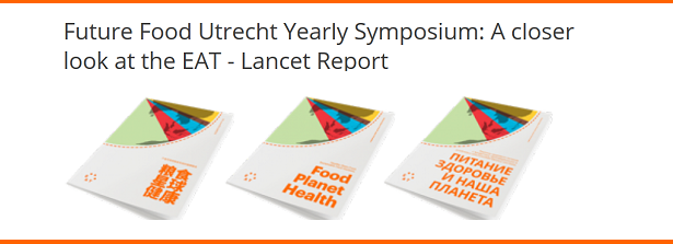 Future Food Utrecht Yearly Symposium: A closer look at the EAT - Lancet Report