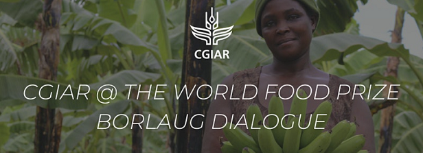 CGIAR @ the World Food Prize Borlaug Dialogue